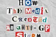 The media's anti-GP agenda